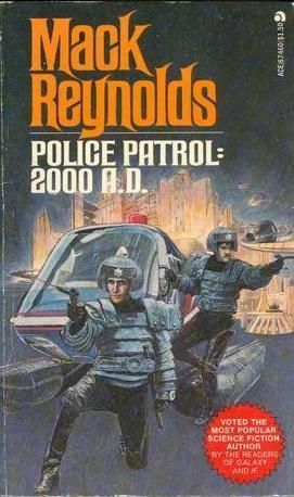 Mack Reynolds - Police Patrol 2000 A
