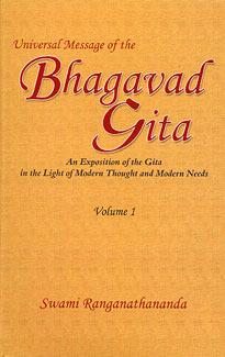Universal Message of the Bhagavad Gita Vol  1 by Swami