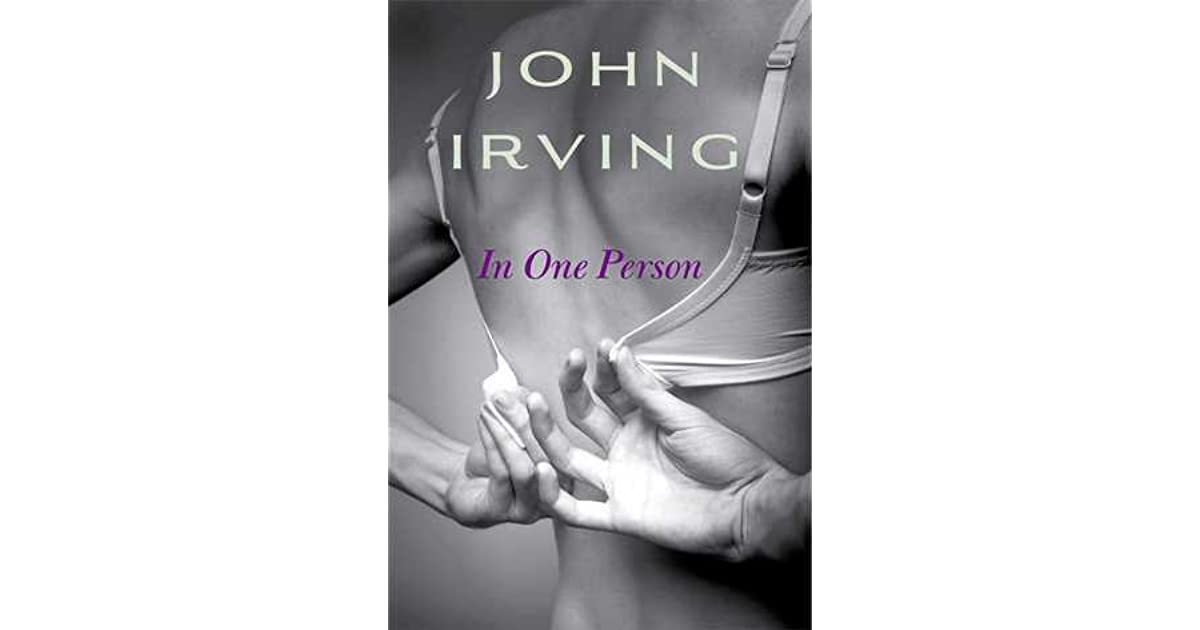 the sexual orientation portrayal in the novel in one person by john irving Political injustice  (history overlooks gay man) a gay man, not the secret service-prevented a presidential assassination oliver sipple, a vietnam war veteran, is widely known for saving president ford's life on sept 25, 1977, when he lunged at sara jane moore's gun and the bullet veered in a different direction.