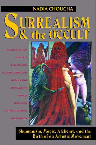 Surrealism and the Occult by Nadia Choucha