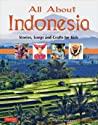 All About Indonesia: Stories, Songs and Crafts for Kids audiobook download free