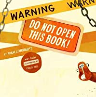 Warning: Do Not OpenThis Book!