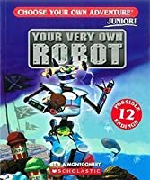 Your Very Own Robot (Choose Your Own Adventure: Junior! #1)