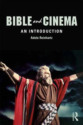 Bible and Cinema by Adele Reinhartz