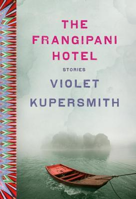 The Frangipani Hotel by Violet Kupersmith