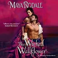 The Wicked Wallflower (Bad Boys & Wallflowers, #1)