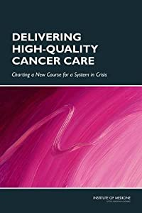 Delivering High-Quality Cancer Care: Charting a New Course for a System in Crisis