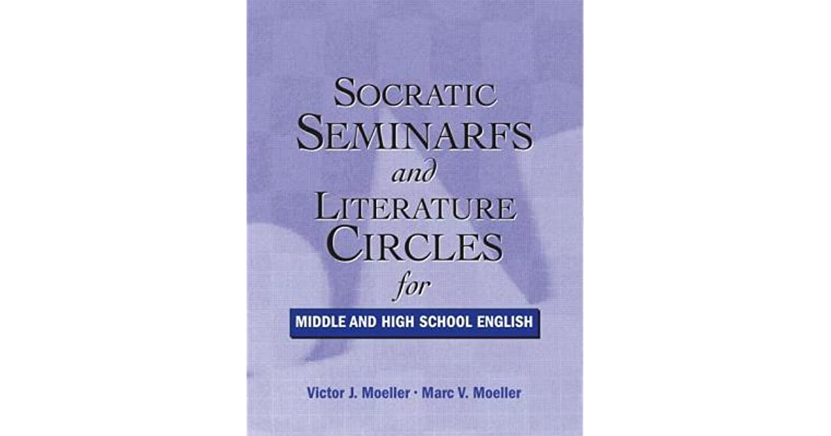 Socratic Seminars And Literature Circles For Middle And High School