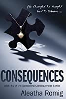 Consequences (Consequences, #1)