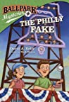 The Philly Fake (Ballpark Mysteries, #9)