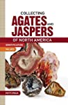 Collecting Agates and Jaspers of North America by Patti Polk