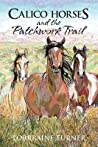 Calico Horses and the Patchwork Trail by Lorraine  Turner
