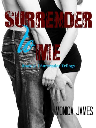 Surrender to Me (I Surrender, #2)