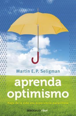 Aprenda Optimismo by Martin E.P. Seligman