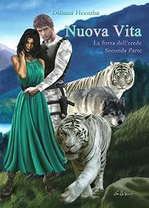 Nuova Vita: La forza dell'erede (Nuova Terra Saga, 2 di #2)