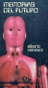 Memorias Del Futuro: Cuentos Completos De Ciencia Ficcion De Alberto Vanasco (Fantasia O Ficcion)