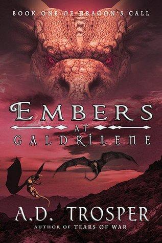 Embers at Galdrilene by A.D. Trosper
