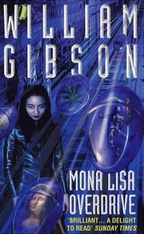 Mona Lisa Overdrive (Sprawl, #3) by William Gibson