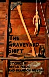 The Graveyard Shift