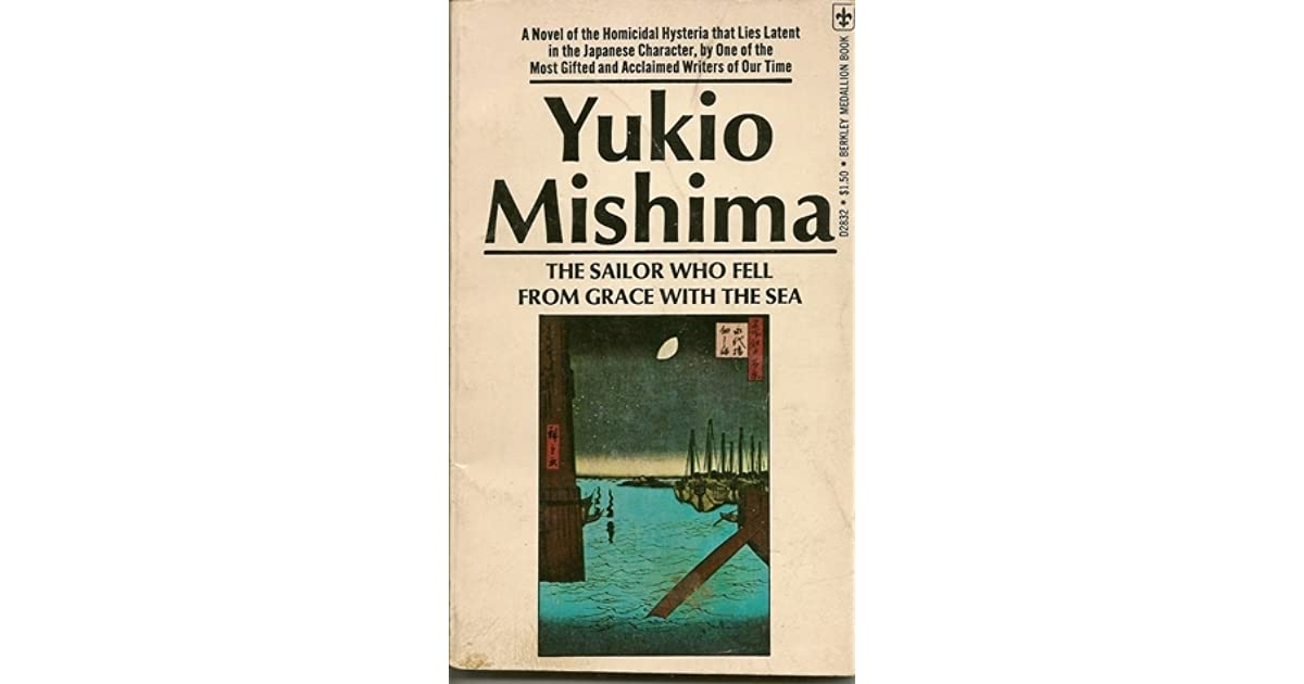 looking at sailor who fell from grace english literature essay The sailor who fell from grace with the sea (japanese: 午後の曳航, meaning the afternoon towing) is a novel written by yukio mishima, published in japanese in 1963 and translated into english by john nathan in 1965.