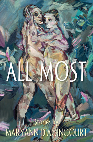 All Most by Maryann D'Agincourt