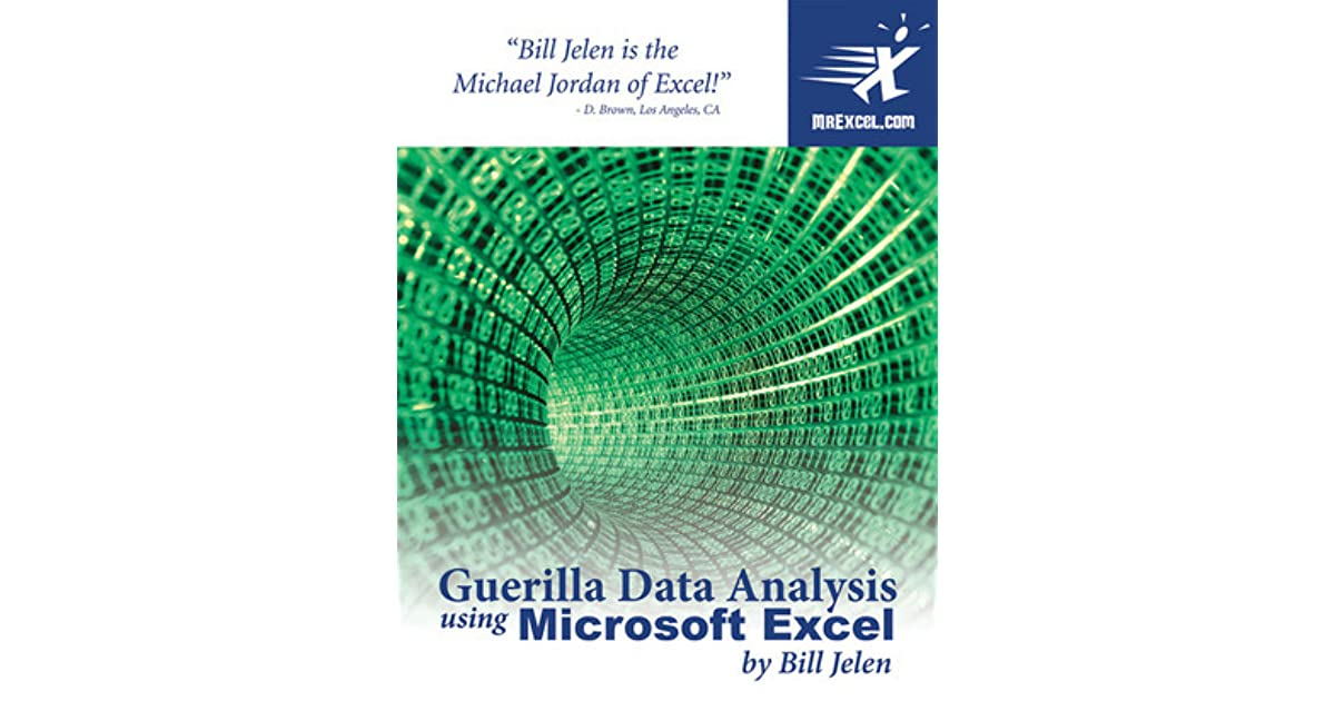 Guerilla Data Analysis Using Microsoft Excel by Bill Jelen