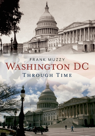 Washington, DC Through Time (America Through Time)