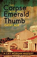 The Corpse with the Emerald Thumb (Cait Morgan #3)