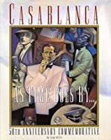 Casablanca: As Times Goes By: 50th Anniversary Commemorative