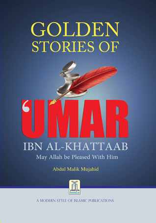 Golden Stories of Umar Ibn Al-Khatab by Abdul Malik Mujahid