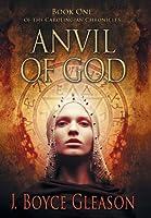 Anvil of God (The Carolingian Chronicles, #1)