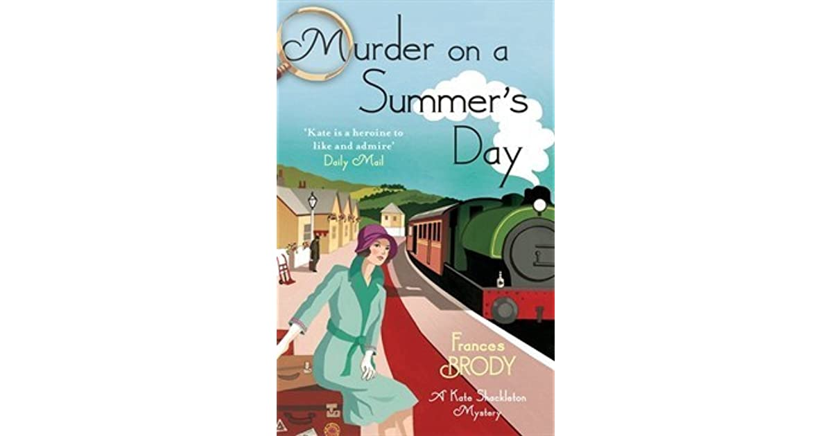 Murder on a Summer's Day (Kate Shackleton, #5) by Frances Brody