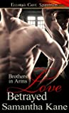 Love Betrayed (Brothers in Arms, #10)