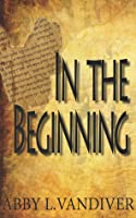 "In the Beginning (Mars Origin ""I"" Mystery, #1)"