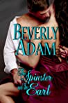 The Spinster and The Earl by Beverly Adam