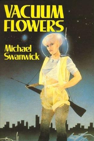 Vacuum Flowers by Michael Swanwick