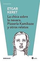 La chica sobre la nevera, Pizzería Kamikaze y otros relatos
