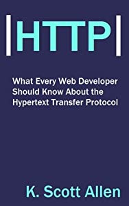 What Every Web Developer Should Know About HTTP (OdeToCode, #1)