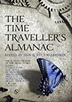 The Time Traveller's Almanac: The Ultimate Treasury of Time Travel Fiction - Brought to You from the Future