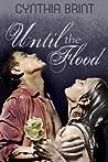 Until the Flood by Cynthia Brint