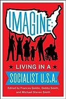 Imagine: Living in a Socialist U.S.A.