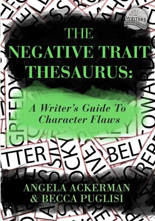 The Negative Trait Thesaurus by Angela Ackerman