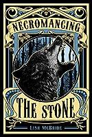 Necromancing the Stone (Necromancer, #2)