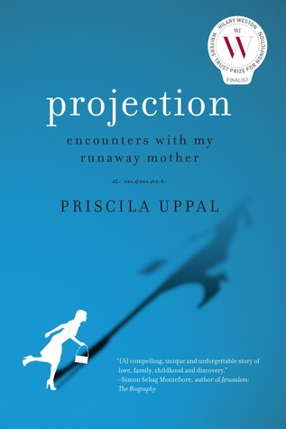 Projection: Encounters with My Runaway Mother