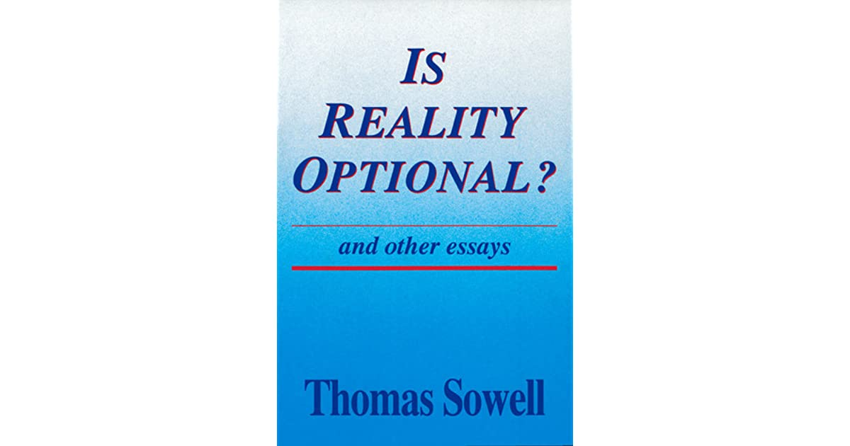 is reality optional and other essays by thomas sowell and other essays by thomas sowell