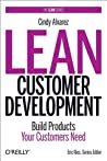 Lean Customer Development (Hardcover Version): Building Products Your Customers Will Buy ebook download free