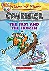 The Fast and the Frozen (Geronimo Stilton Cavemice #4)