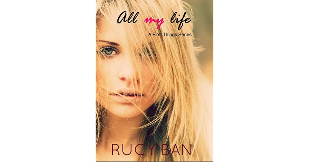All My Life First Things 1 By Rucy Ban