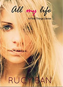 All My Life (First Things, #1)
