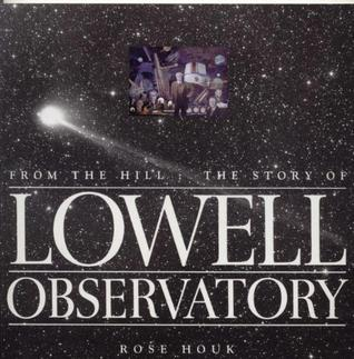 From the Hill: The Story of Lowell Observatory